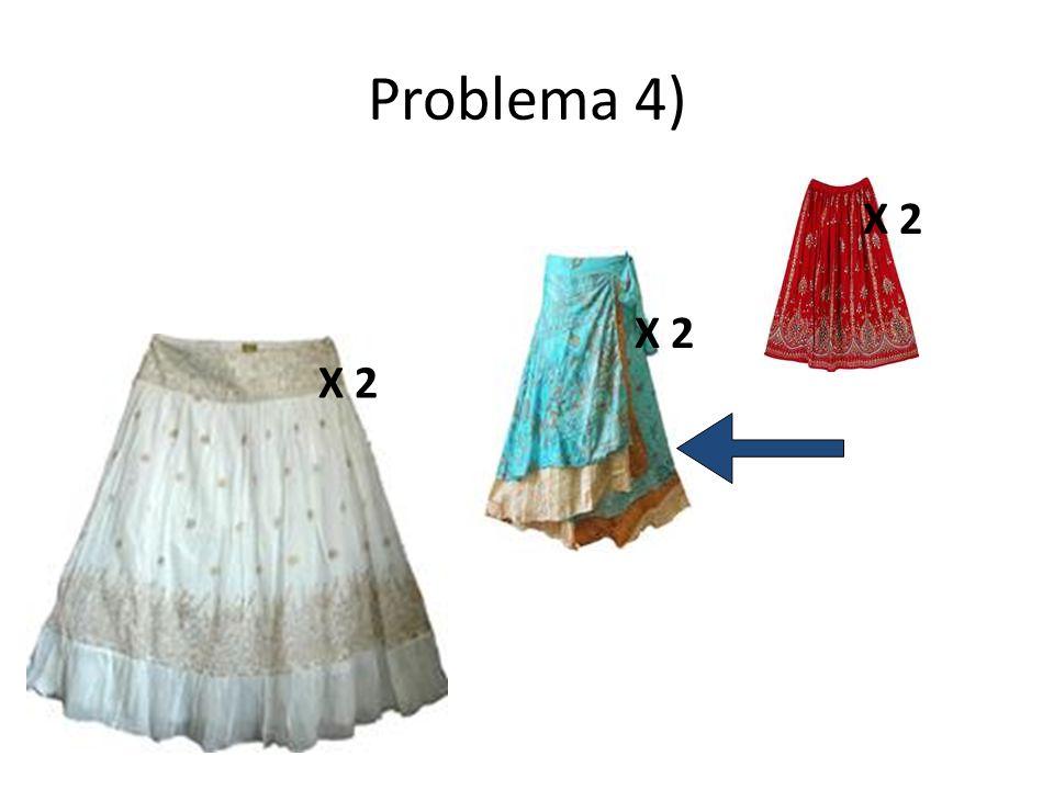Problema 4) X 2