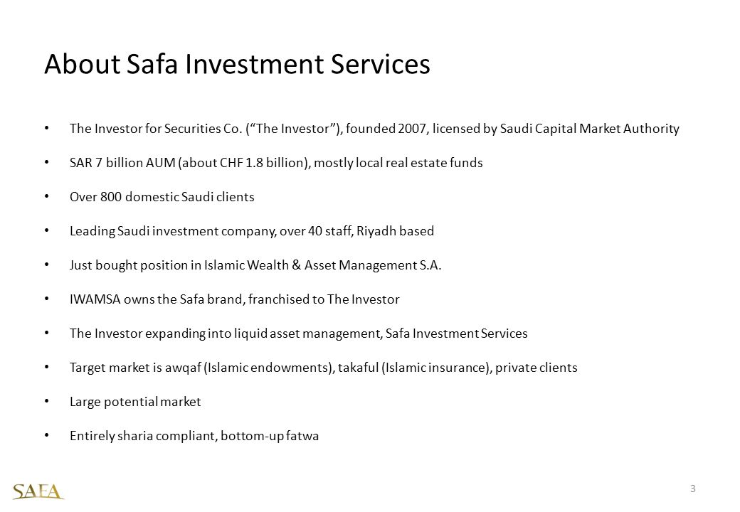 "About Safa Investment Services The Investor for Securities Co. (""The Investor""), founded 2007, licensed by Saudi Capital Market Authority SAR 7 billio"