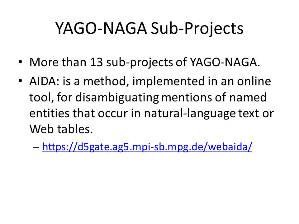 More than 13 sub-projects of YAGO-NAGA.
