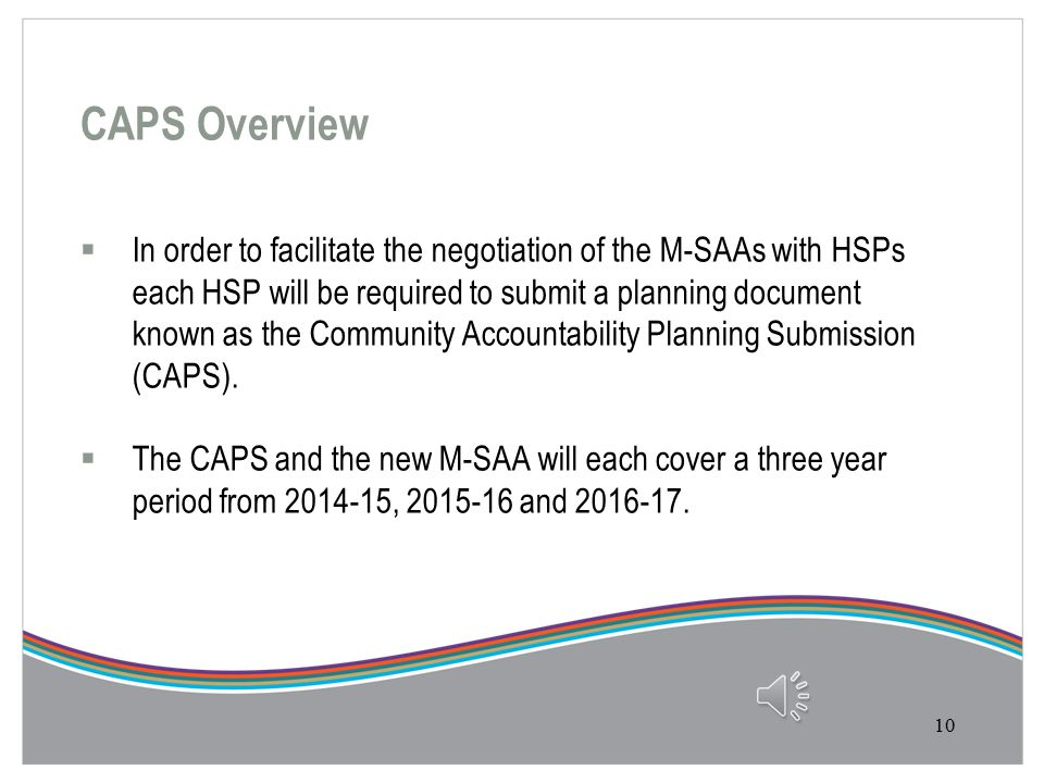 2014-2017 COMMUNITY ACCOUNTABILITY PLANNING SUBMISSION (CAPS) Overview 9
