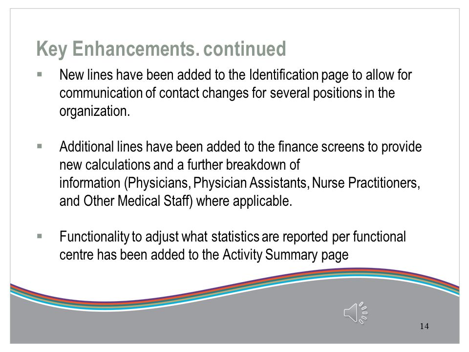 Key Enhancements between the 2011-14 and 2014-17 CAPS Valuable feedback was provided following the 2011-14 CAPS and M-SAA process and the LHIN SRI Reporting Working Group was able to implement the following enhancements:  2013-14 CAPS budget information is pre-populated into the forms.