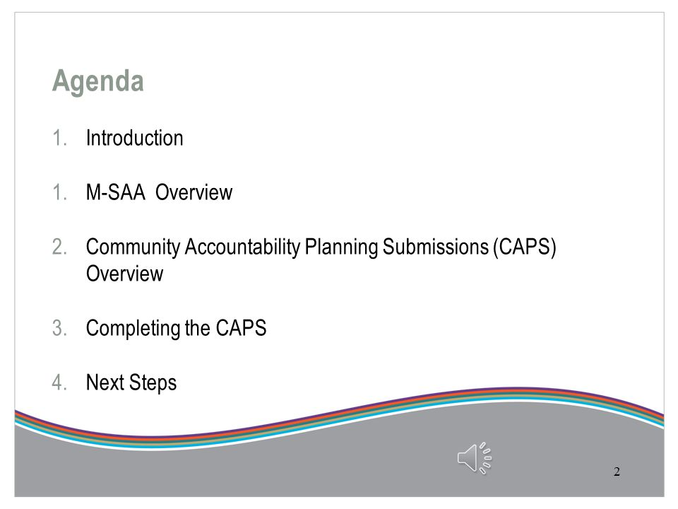 Community Accountability Planning Submission (CAPS) 2014-17 Health Service Providers Orientation Session October 1, 2013 1