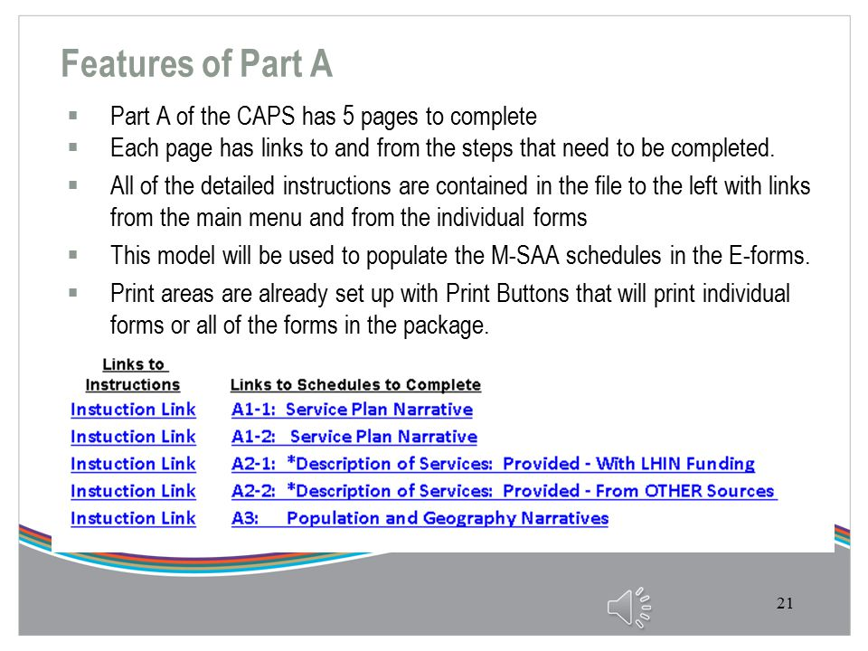 Introduction  Part A, the Narrative Model is a separate file from CAPS  Part A is available from your LHIN either through email or posted on their Website.