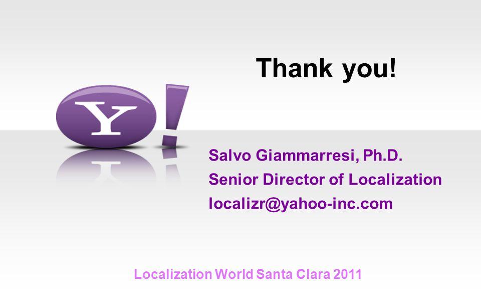 Thank you. Localization World Santa Clara 2011 Salvo Giammarresi, Ph.D.