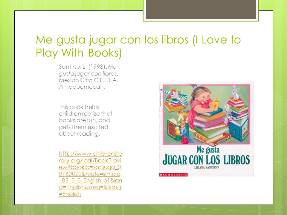 Me gusta jugar con los libros (I Love to Play With Books) Santirso, L.