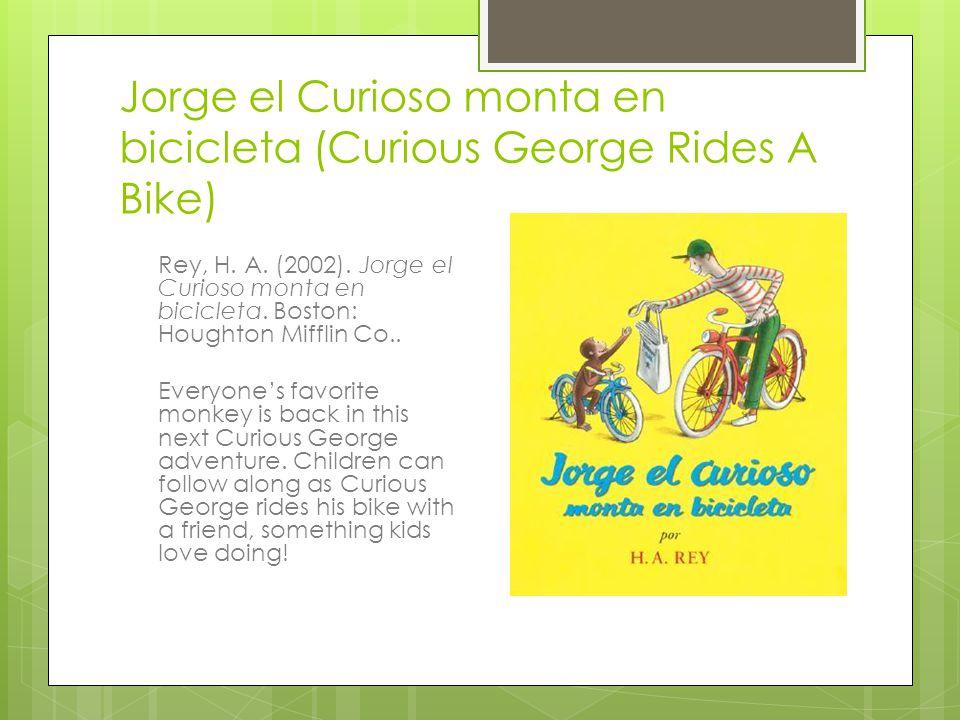 Jorge el Curioso monta en bicicleta (Curious George Rides A Bike) Rey, H.