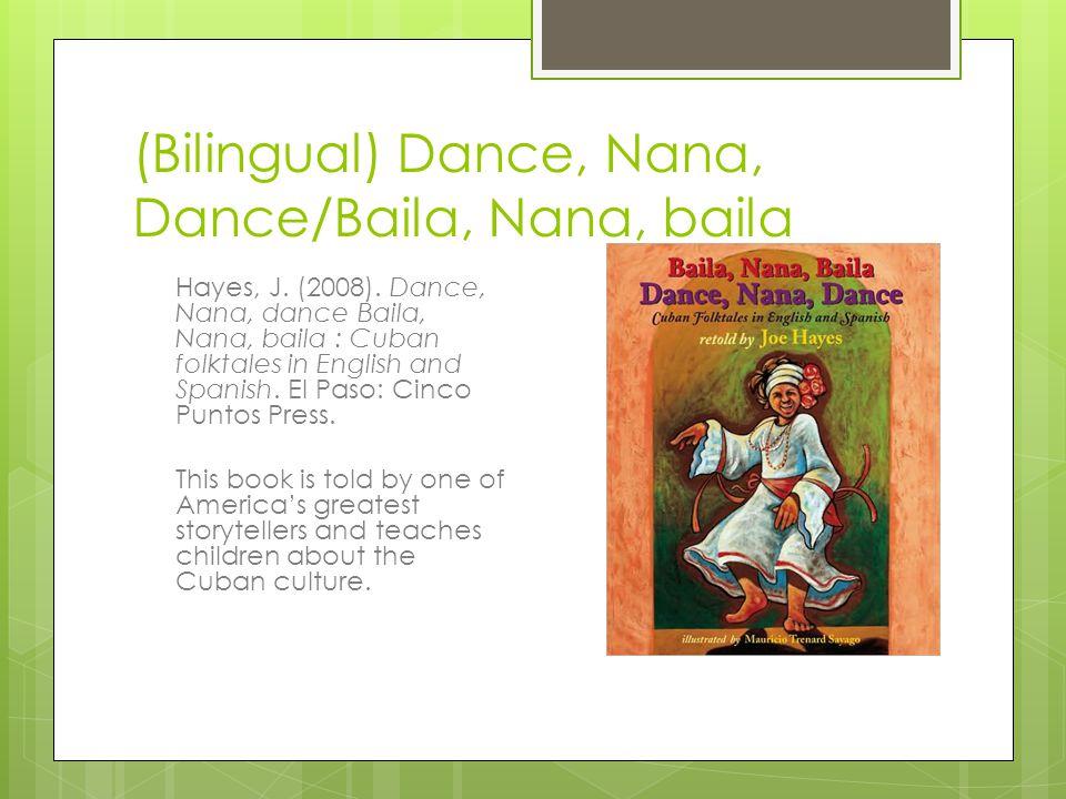 (Bilingual) Dance, Nana, Dance/Baila, Nana, baila Hayes, J.