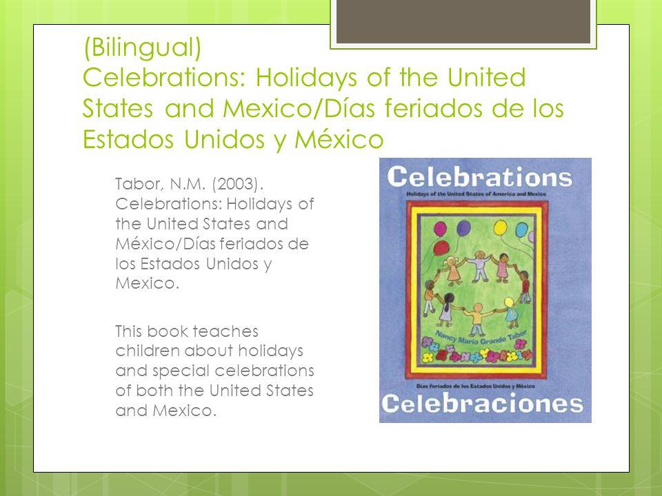 (Bilingual) Celebrations: Holidays of the United States and Mexico/Días feriados de los Estados Unidos y México Tabor, N.M.