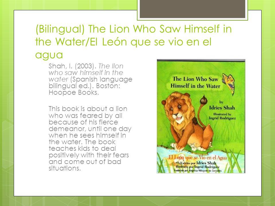 (Bilingual) The Lion Who Saw Himself in the Water/El León que se vio en el agua Shah, I.