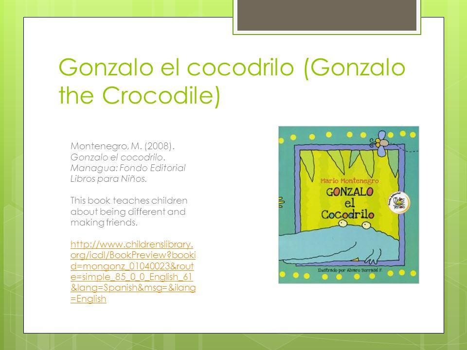 Gonzalo el cocodrilo (Gonzalo the Crocodile) Montenegro, M.