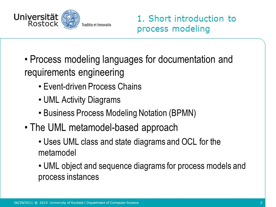 3 1. Short introduction to process modeling Process modeling languages for documentation and requirements engineering Event-driven Process Chains UML