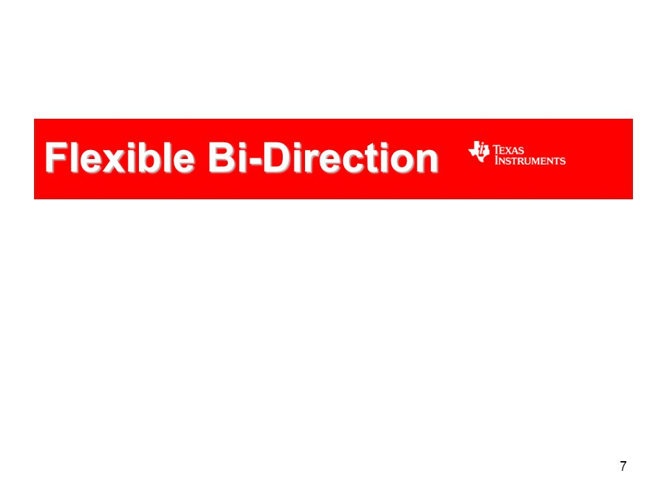 7 Flexible Bi-Direction