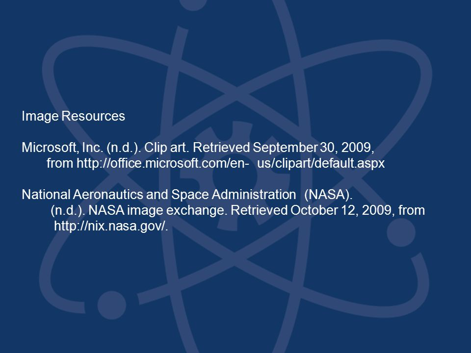 Image Resources Microsoft, Inc. (n.d.). Clip art. Retrieved September 30, 2009, from http://office.microsoft.com/en-us/clipart/default.aspx National A
