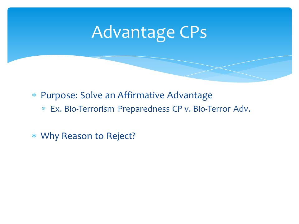  Purpose: Solve an Affirmative Advantage  Ex.Bio-Terrorism Preparedness CP v.