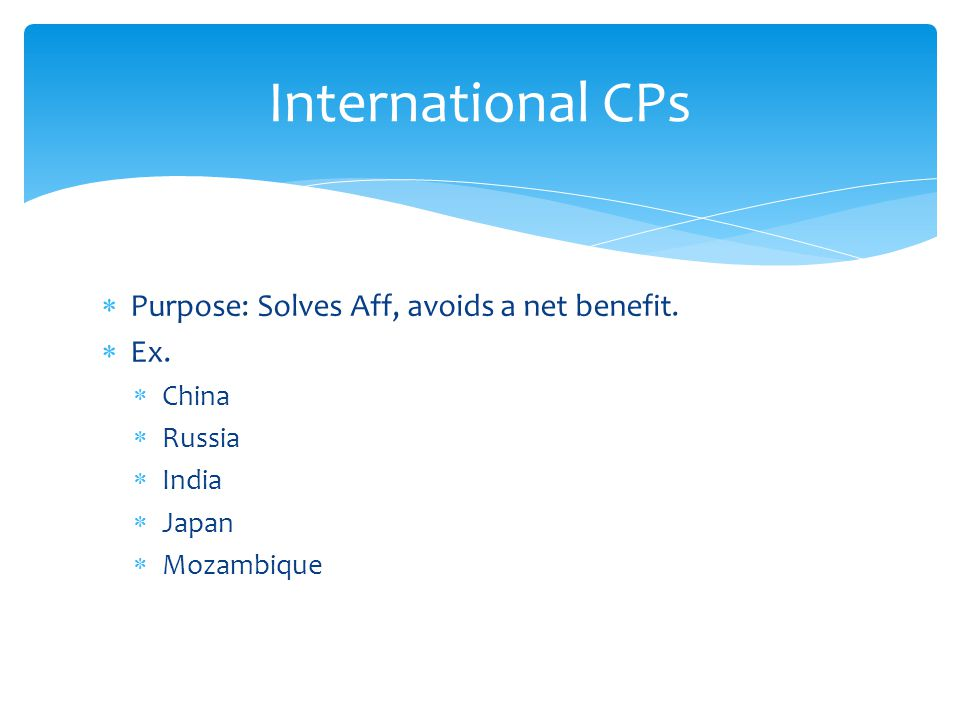  Purpose: Solves Aff, avoids a net benefit. Ex.