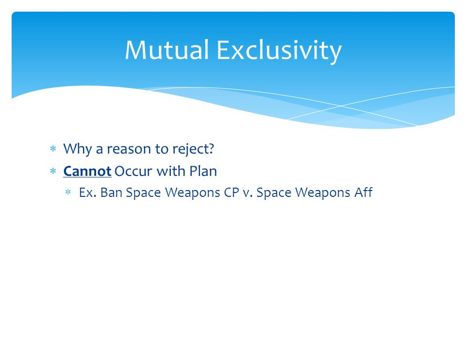  Why a reason to reject.  Cannot Occur with Plan  Ex.