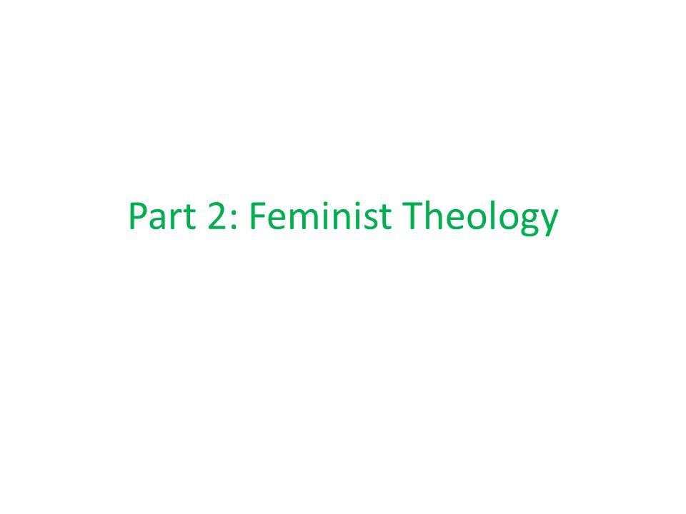 Part 2: Feminist Theology