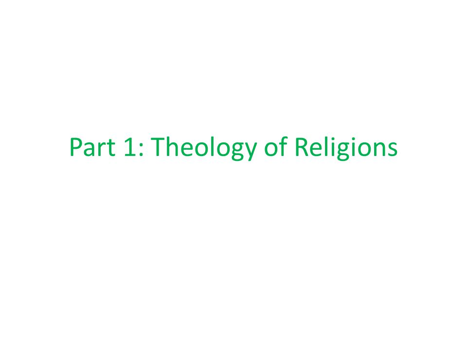 Part 1: Theology of Religions