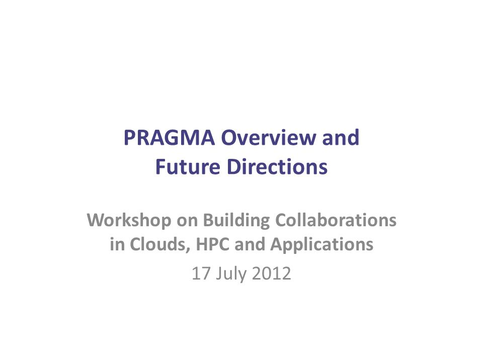 PRAGMA Advances by Participants' Collaborative Activities GEO Grid: Hosted PRAGMA 21 – Led by AIST, involving NCHC, NECTEC, VAST/IOIT Ezilla: NCHC OpenFlow: Applying it by Osaka Gfarm: U Tsukuba Duckling, CNIC/CAS My Gallery: Cultural Heritage Display, e.g., NICT, UCSD, MoPA KLEON and KEON, Konkuk and others Many more