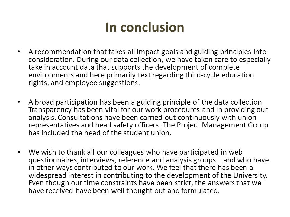 In conclusion A recommendation that takes all impact goals and guiding principles into consideration.