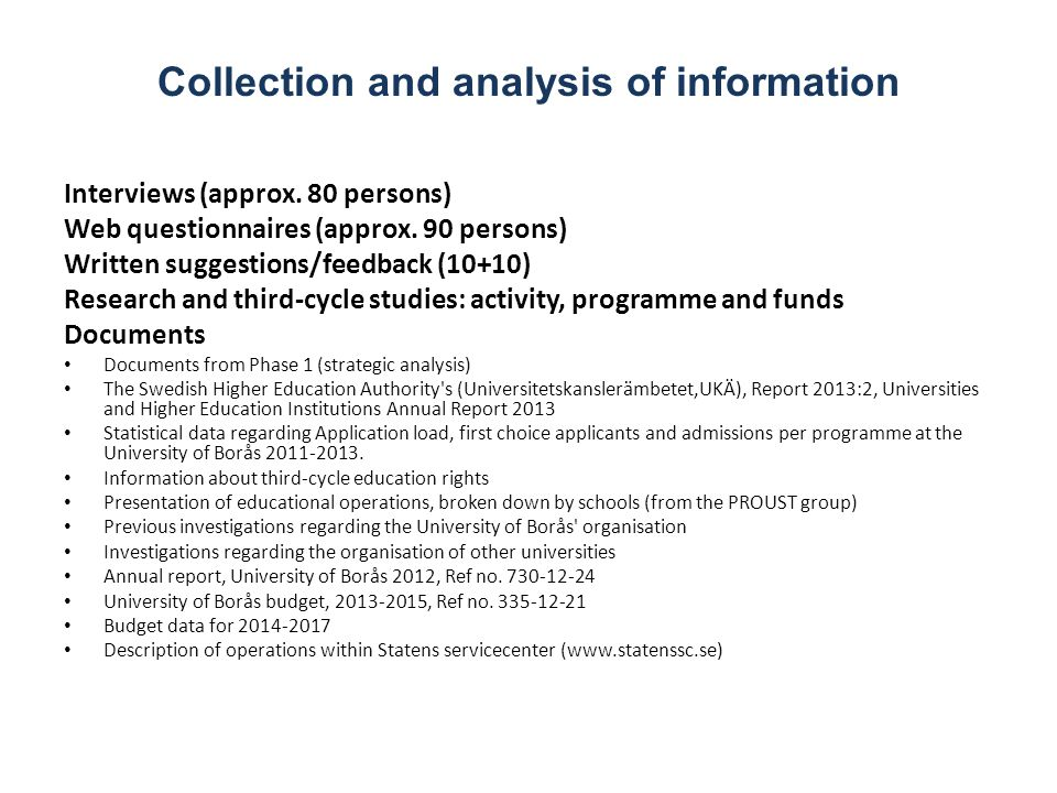 Collection and analysis of information Interviews (approx.