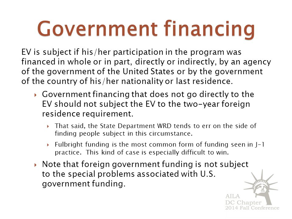 Government financing EV is subject if his/her participation in the program was financed in whole or in part, directly or indirectly, by an agency of the government of the United States or by the government of the country of his/her nationality or last residence.
