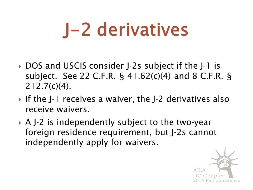 J-2 derivatives  DOS and USCIS consider J-2s subject if the J-1 is subject.