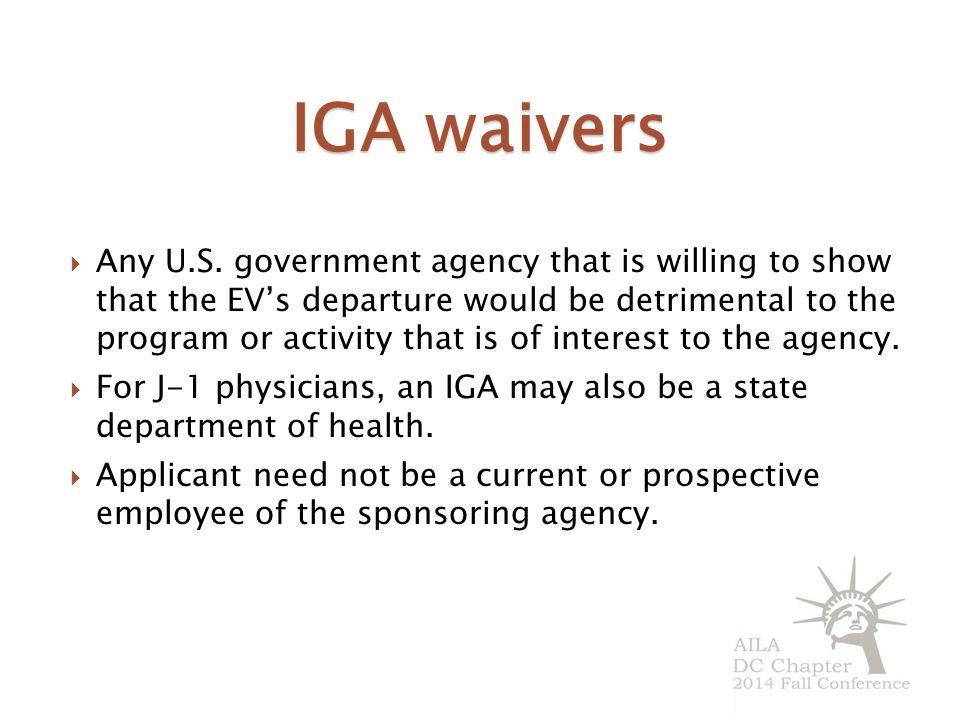 IGA waivers  Any U.S.