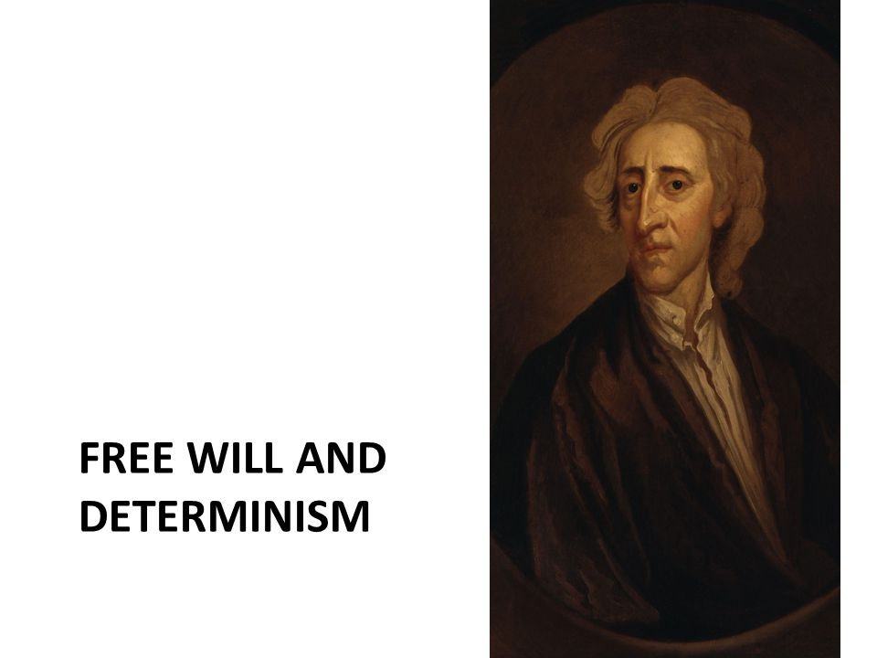 FREE WILL AND DETERMINISM