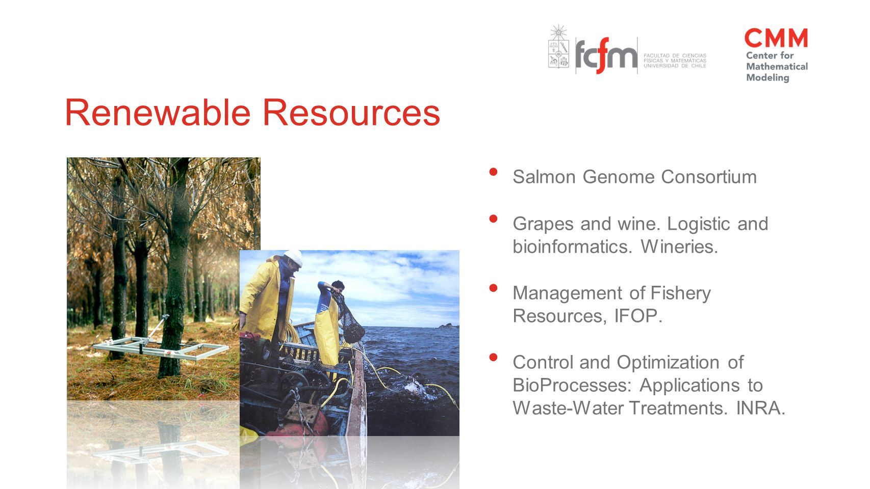 Renewable Resources Salmon Genome Consortium Grapes and wine.