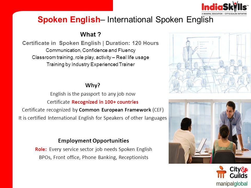 Spoken English– International Spoken English What .