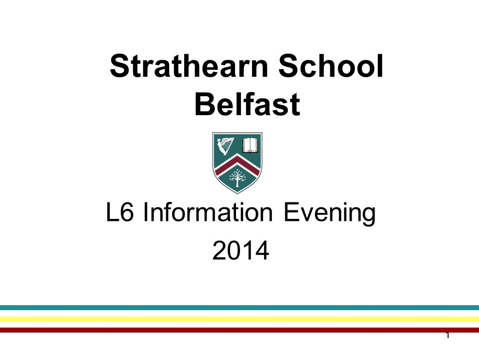 11 Strathearn School Belfast L6 Information Evening 2014