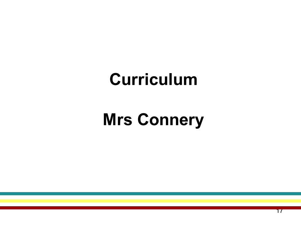 17 Curriculum Mrs Connery