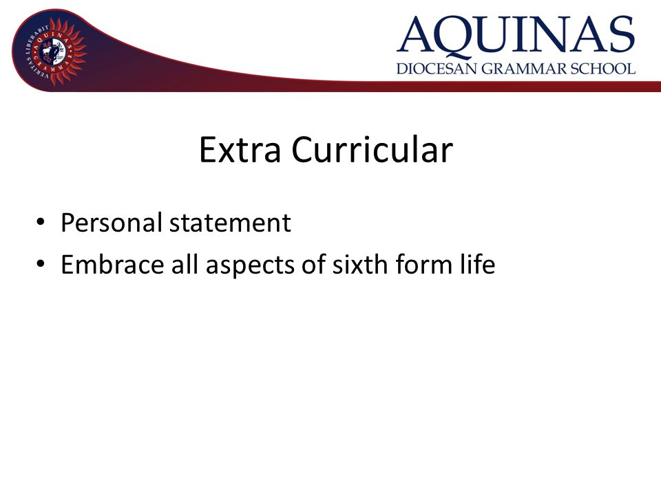 Extra Curricular Personal statement Embrace all aspects of sixth form life