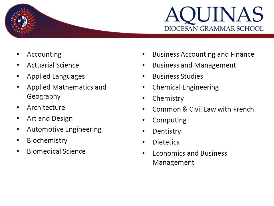 Accounting Actuarial Science Applied Languages Applied Mathematics and Geography Architecture Art and Design Automotive Engineering Biochemistry Biome
