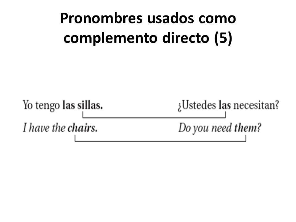 Pronombres usados como complemento directo (5)