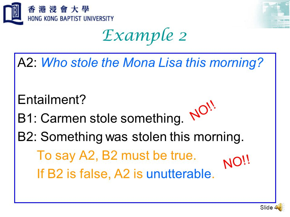 Slide 3 Example 1 A1: Carmen stole the Mona Lisa this morning.