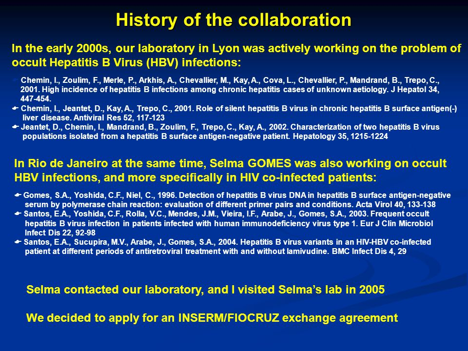 History of the collaboration In the early 2000s, our laboratory in Lyon was actively working on the problem of occult Hepatitis B Virus (HBV) infectio