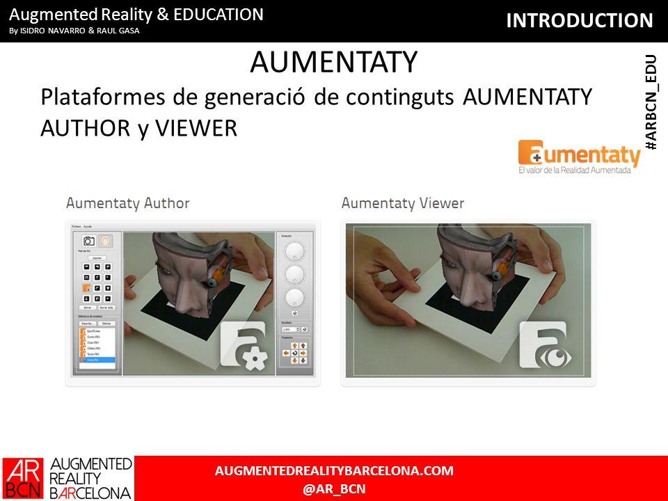 INTRODUCTION AUGMENTEDREALITYBARCELONA.COM @AR_BCN #ARBCN_EDU Augmented Reality & EDUCATION By ISIDRO NAVARRO & RAUL GASA Aplicacions mòbils Aplicacions aplicades a la Visualització de models 3D 5 BIBLIOTECA ETSAB AR MODELOS 3D ETSAB AR VIDEO