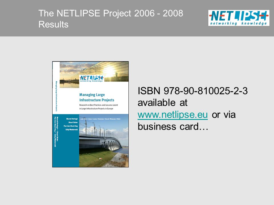 The NETLIPSE Project 2006 - 2008 Results ISBN 978-90-810025-2-3 available at www.netlipse.eu or via business card… www.netlipse.eu