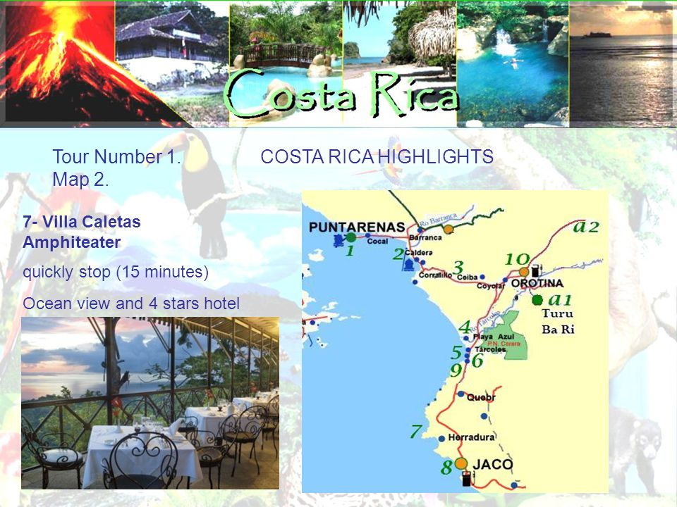 Tour Number 1. COSTA RICA HIGHLIGHTS Map 2.