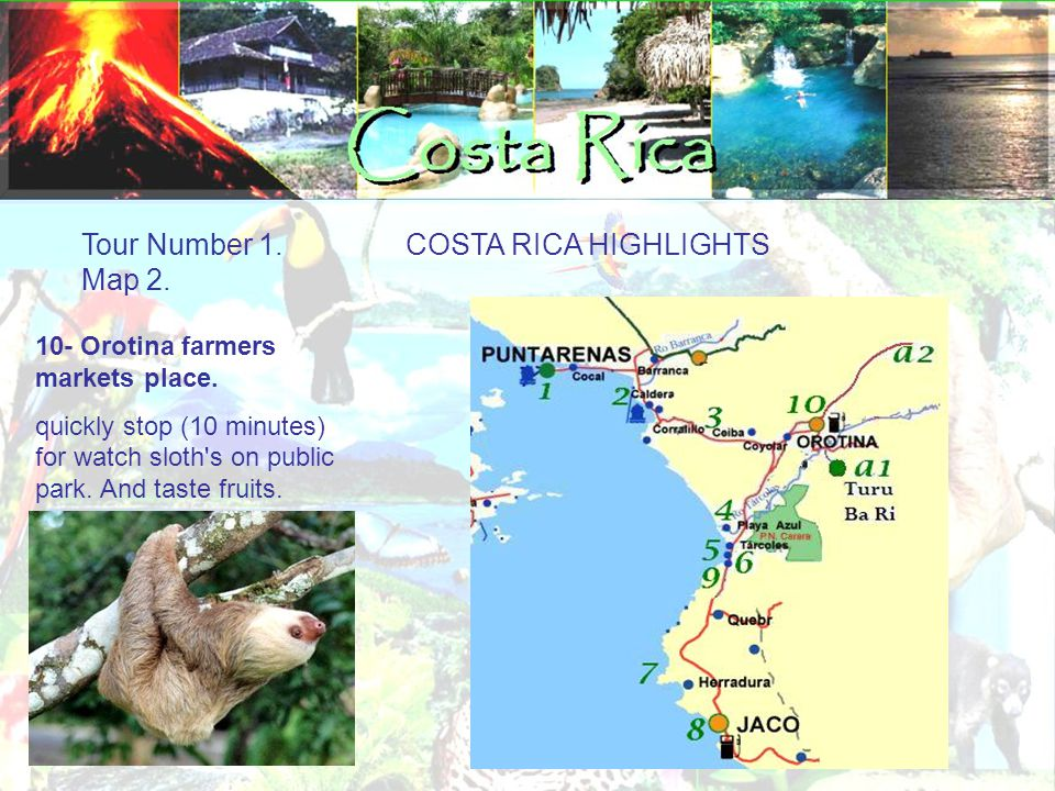 Tour Number 1. COSTA RICA HIGHLIGHTS Map 2. 10- Orotina farmers markets place.