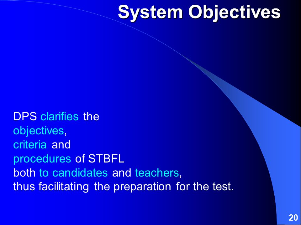 20 DPS clarifies the objectives, criteria and procedures of STBFL both to candidates and teachers, thus facilitating the preparation for the test.
