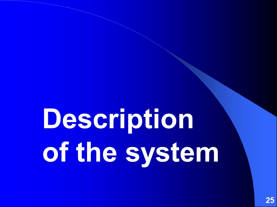 25 Description of the system
