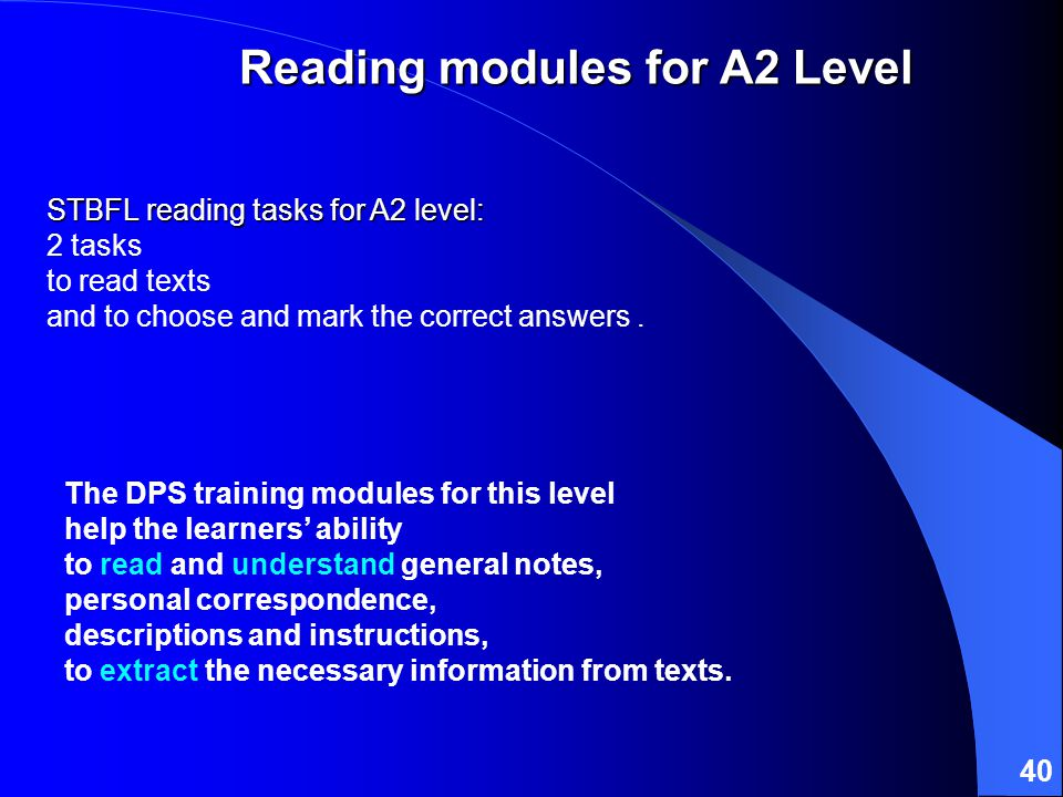 40 STBFL reading tasks for A2 level: STBFL reading tasks for A2 level: 2 tasks to read texts and to choose and mark the correct answers.