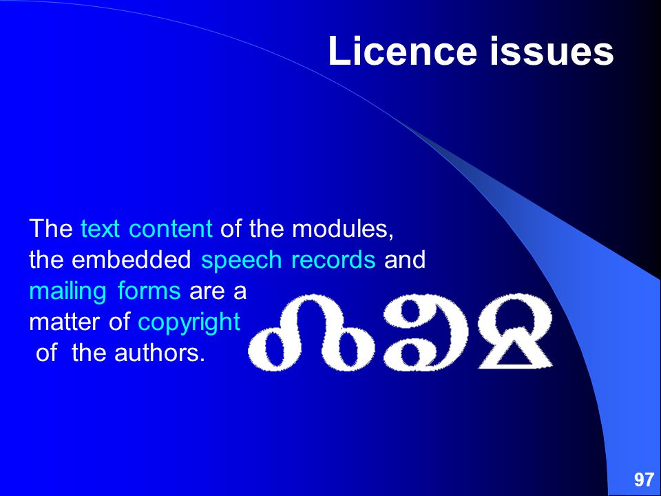97 The text content of the modules, the embedded speech records and mailing forms are a matter of copyright of the authors.