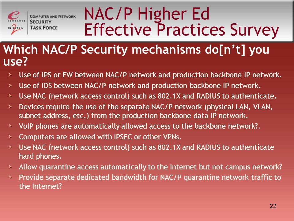 22 Use of IPS or FW between NAC/P network and production backbone IP network.