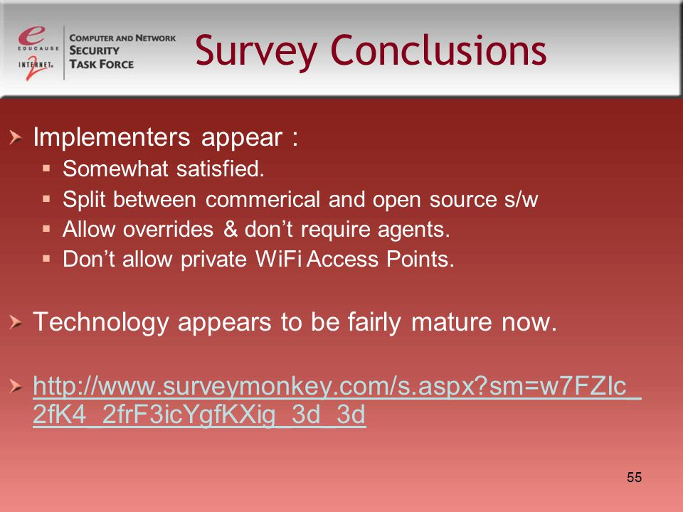 55 Survey Conclusions Implementers appear :  Somewhat satisfied.