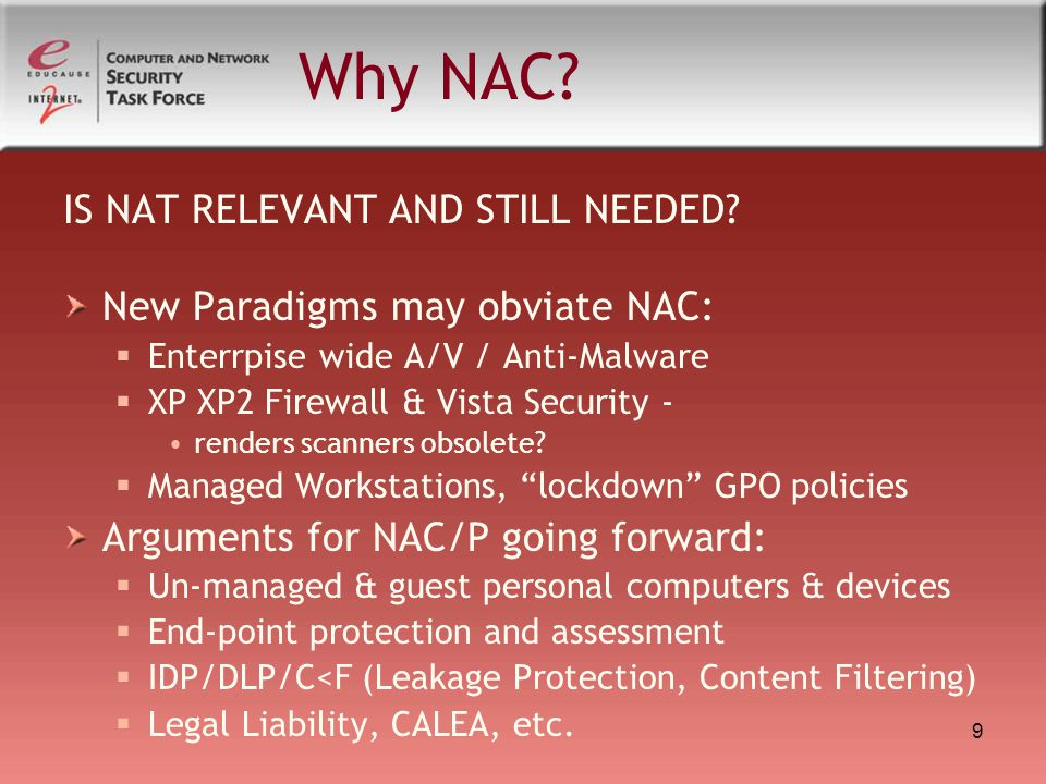 20 NAC/P Effective Practices in Higher Ed Small Colleges (http://listserv.educause.edu/cgi-bin/wa.exe?A2=ind07&L=smallcol&P=20469) Date: Wed, 18 Apr 2007 11:00:47 -0400 Reply-To: The EDUCAUSE Small College Constituent Group Listserv From: Beyer, Bill (William) Subject: Network Access Control and Vista Content-Type: multipart/alternative; Hartwick College has been an early adopter of Network Access Control using Sygate Secure Enterprise in conjunction with using 802.1x protocols on our HP network data switches.