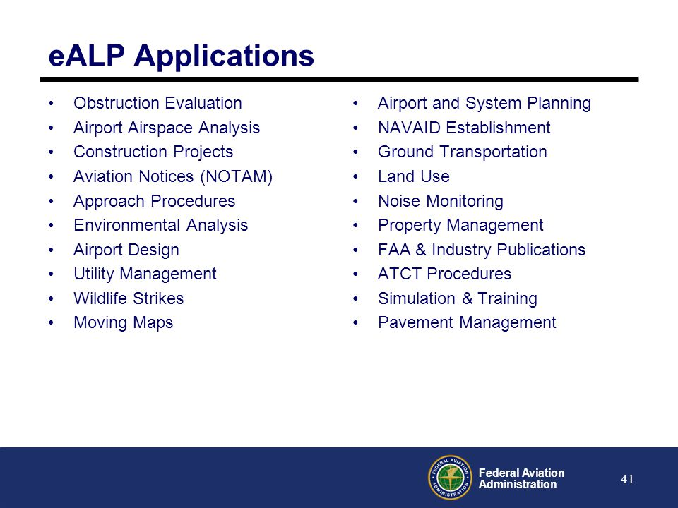 Federal Aviation Administration 41 eALP Applications Obstruction Evaluation Airport Airspace Analysis Construction Projects Aviation Notices (NOTAM) A
